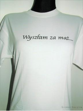 Koszulka WYSZŁAM ZA MĄŻ... ZARAZ WRACAM