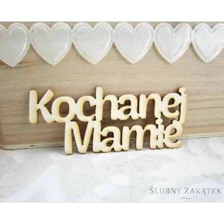 NAPIS DREWNIANY Kochanej Mamie